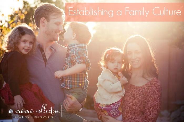 Establishing a Family Culture