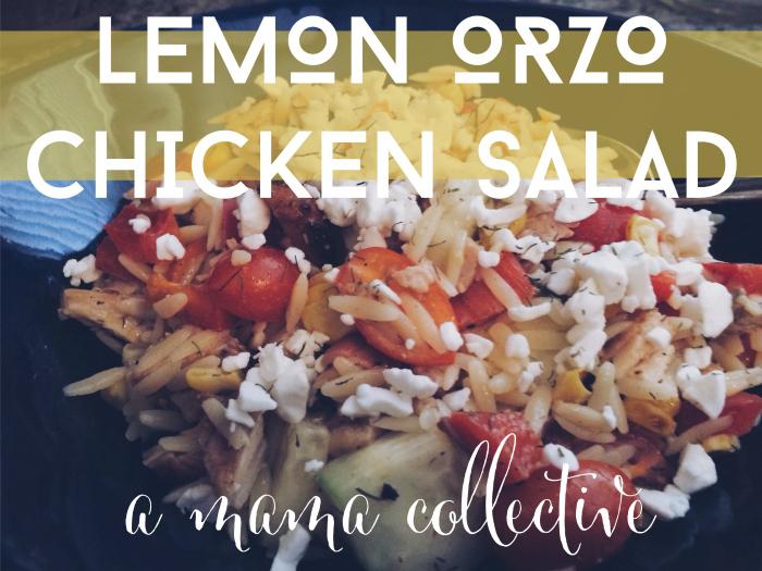 lemon orzo chicken salad- A Mama Collective
