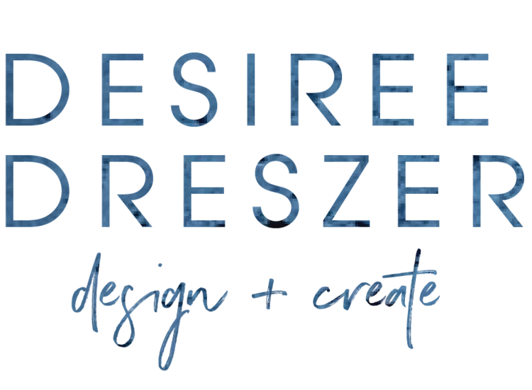 desiree dreszer | design + create