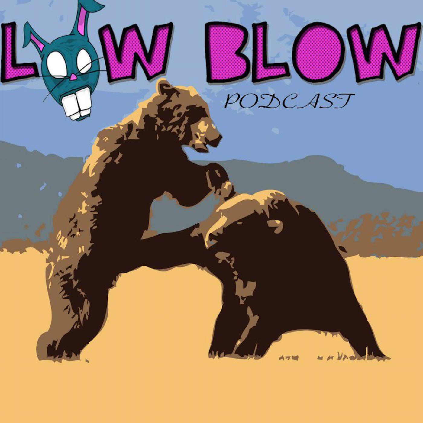Low Blow PodCast