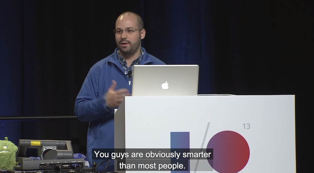 "At Google I/O Alex Faaborg, Staff Designer for Android, made sure to impress on his fellow employees how much ""smarter than most people"" they are."