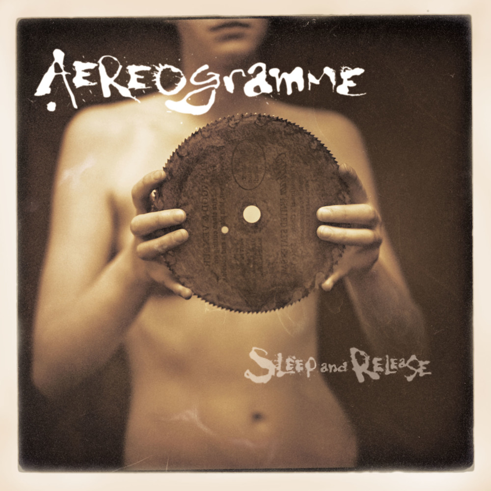 Aereogramme - Sleep and Release.jpg