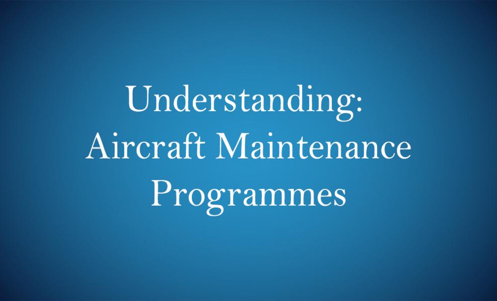 Aircraft Maintenance Programmes