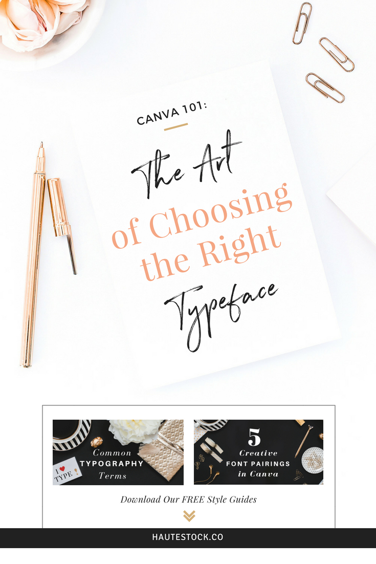 Haute Stock's Canva 101: How-to Choose the Right Typeface for Your Brand. Click to read more!