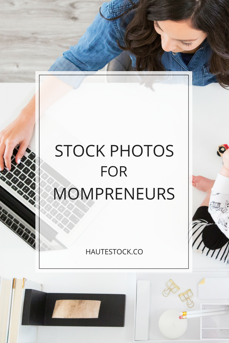 Stock Photos for Mompreneurs and MomCEOs from Haute Stock Images