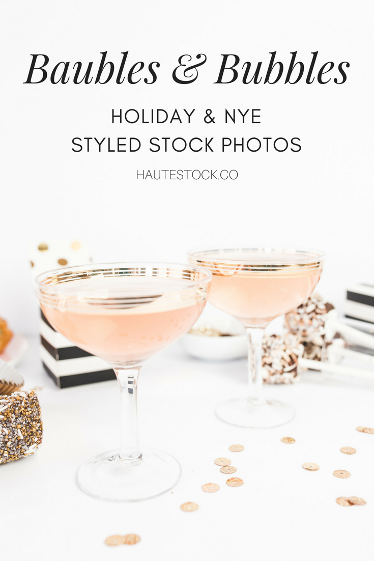 Haute Stock's Glam Holiday and New Years Eve Styled Stock Photos. Click to check out the Baubles and Bubbles Collection!