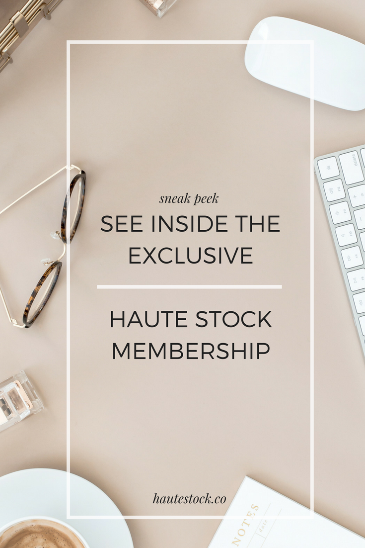 Get a sneak peek inside the exclusive Haute Stock Membership - the premiere styled stock subscription for women business owners. With instant access to over 2500 images, unlimited downloads and new images released weekly, no other styled stock membership gives you this much value and variety! Click on the image to find out more!