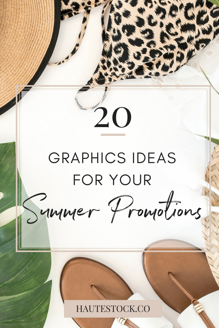 20 ideas for summer promotional graphics from Haute Stock. How to create interesting and captivating graphics for summer promotions. Summer graphic design ideas from Haute Stock. Click to get all the design tips and graphics inspiration!