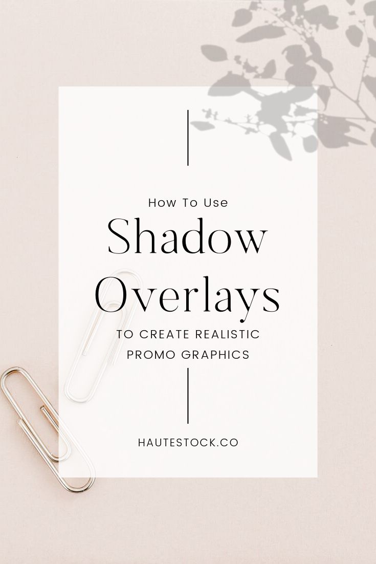 Video Tutorial: How to Use Shadow Overlays — Haute Stock