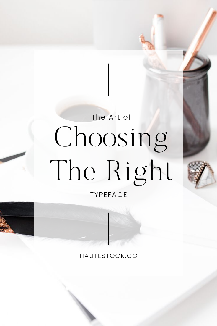 Video Tutorial: The Art of Choosing the Right Typeface — Haute Stock