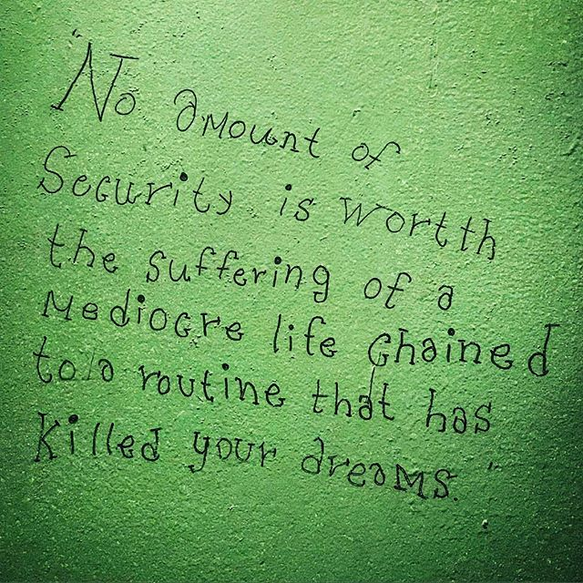Bathroom wall wisdom.