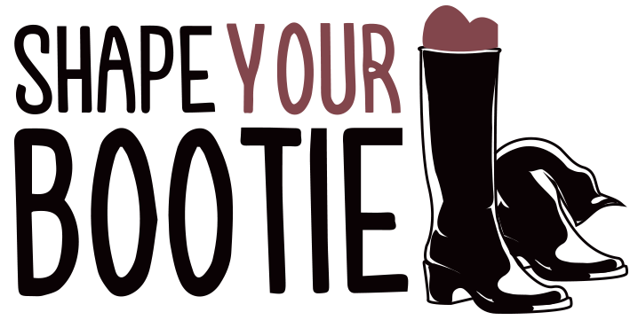 Shape Your Bootie