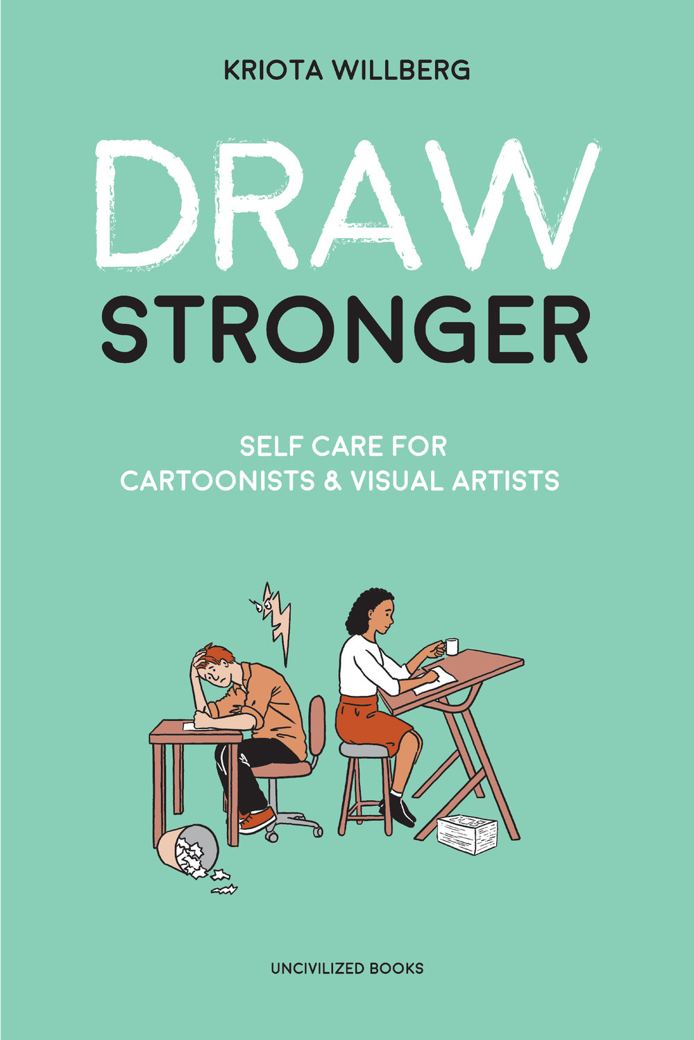 """ Draw Stronger "" is a new book that helps artists, writers and others methods for self-care."