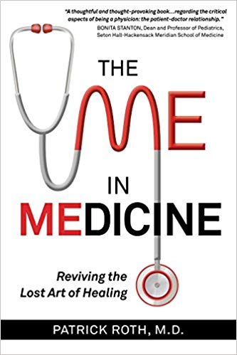 For more information about the book, go to   The Me in Medicine: Reviving the Lost Art of Healing.