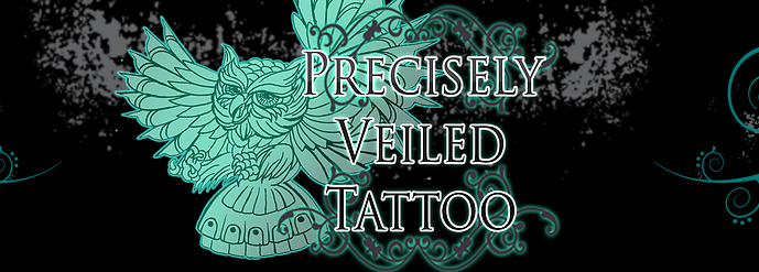 Precisely Veiled Tattoo 4100 Mesa Dr. Killeen,TX 76542   www.preciselyveiledtattoo.com  Tel: 254-213-9896