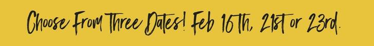 Three Dates- Feb 16th, 21st, 23rd..jpg