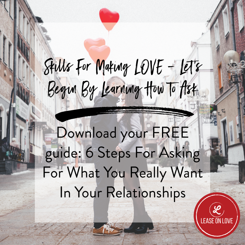 Skills For Making LOVE - Let's Begin By Learning How To ASK
