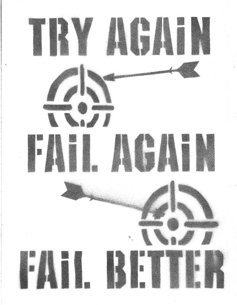 """FAIL BETTER"" - I like this one because in this town, I really feel like I've failed a whole lot!"