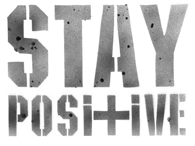 """STAY POSITIVE"" - It's never a bad thing to remind yourself, in the midst of this city's hustle and bustle, to keep a smile on your face!"