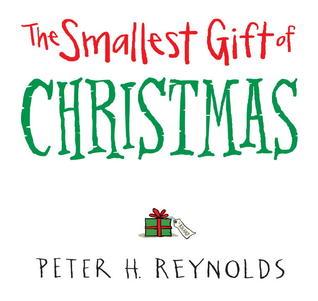 The Smallest Gift of Christmas - Peter H. Reynolds.jpg
