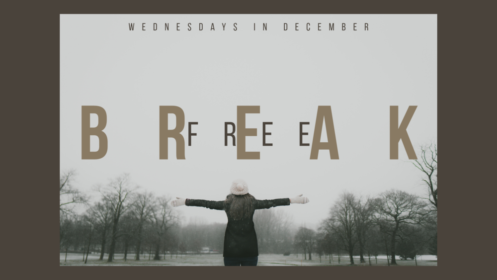 Break_Free_December_Midweek.png