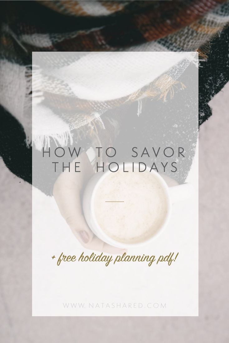 How to Savor the Holidays + Free Holiday Planning PDF!