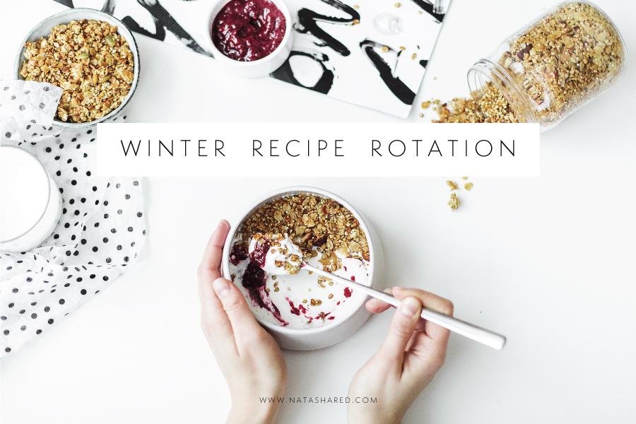 Winter Recipe Rotation 2017 // Natasha Red