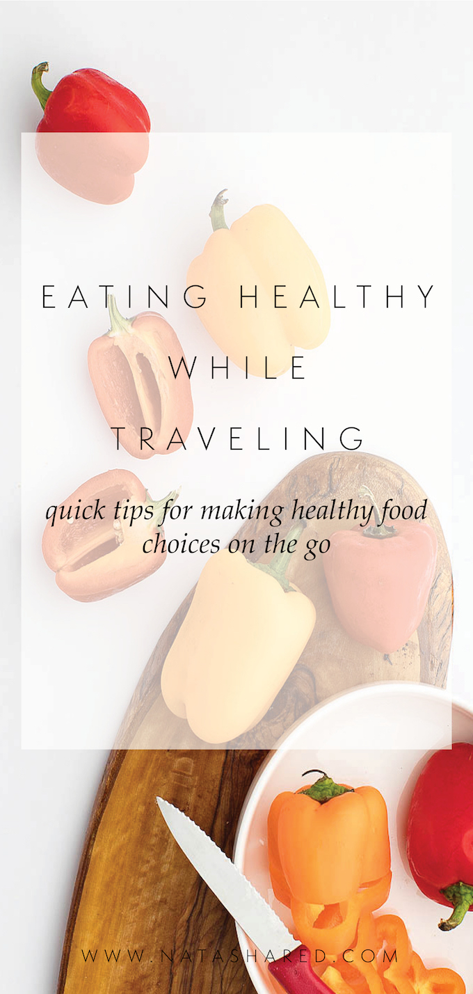 How To Eat Healthy While Traveling Tips and Tricks