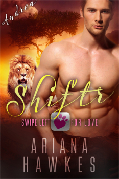 Shiftr: Swipe Left for Love - Book 4 (Andrea) Ruthlessly ambitious and fixated on a big-city career, Andrea Bianco returns to Hope Valley after nine years of living in New York.  Buy on Amazon US Buy on Amazon UK Buy on Amazon AU