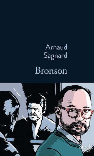 Bronson d'Arnaud Sagnard