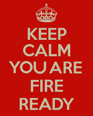 keep calm you are fire ready 60% size.jpg