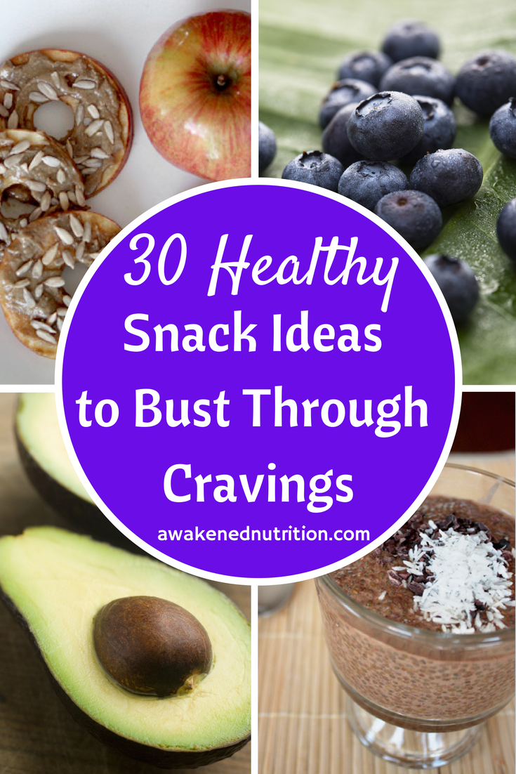 30 Healthy Snack Ideas to Bust Through Cravings