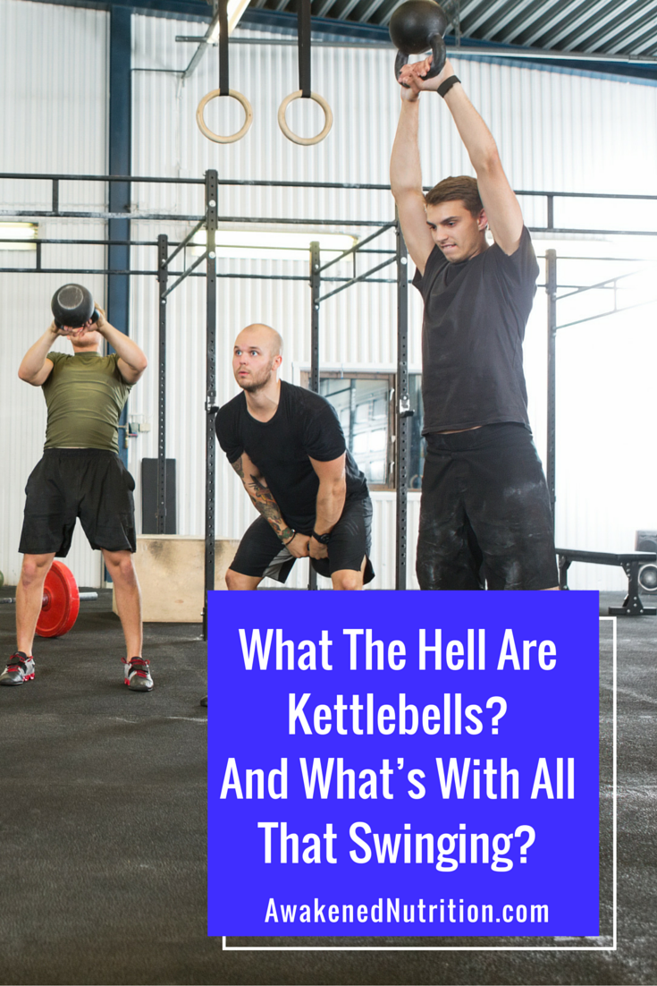What The Hell Are Kettlebells? And What's With All That Swinging?