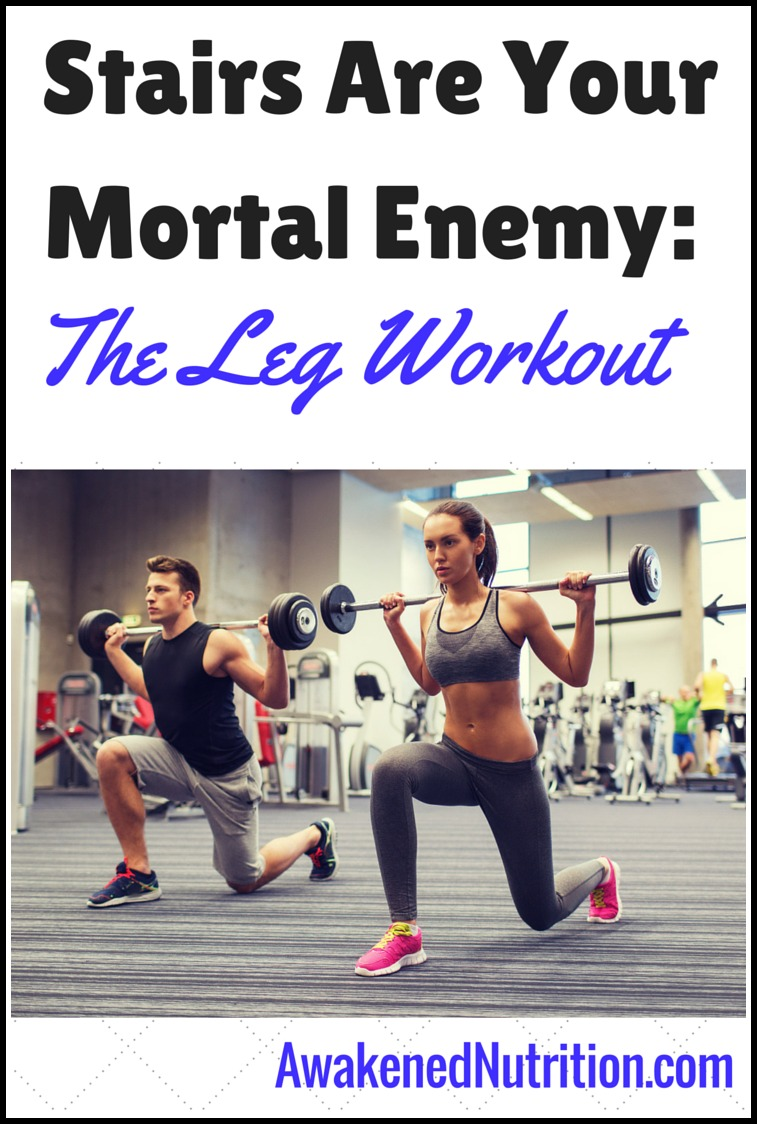 Stairs Are Your Mortal Enemy: The Leg Workout #legday