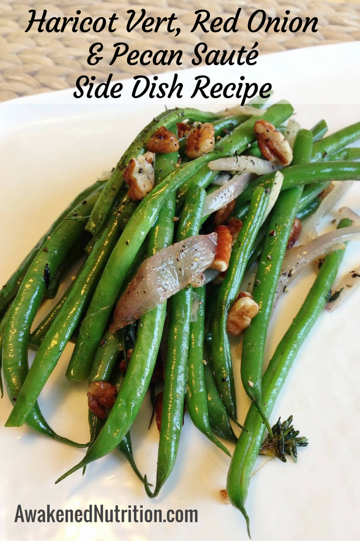 haricot vert red onion and pecan saut side dish recipe awakened nutrition training. Black Bedroom Furniture Sets. Home Design Ideas