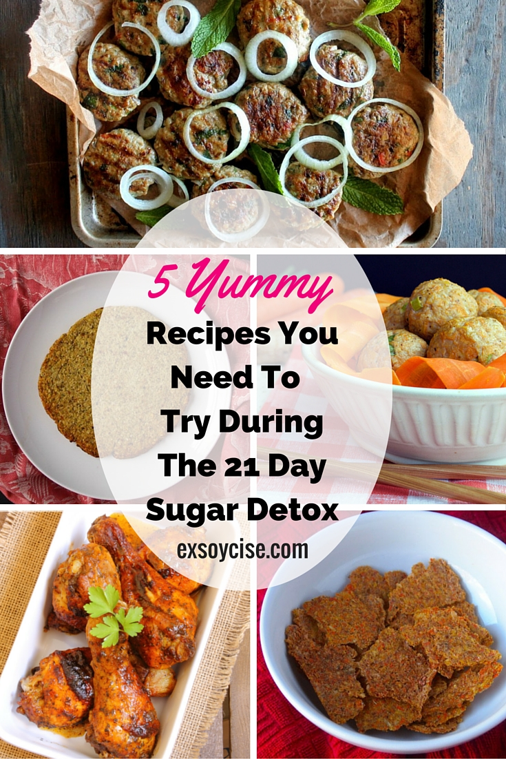 5 Yummy Recipes To Try During The 21 Day Sugar Detox #21DSD