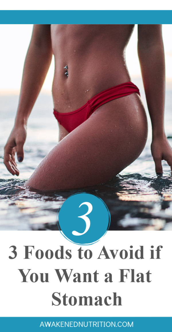 3 Foods to Avoid if You Want a Flat Stomach