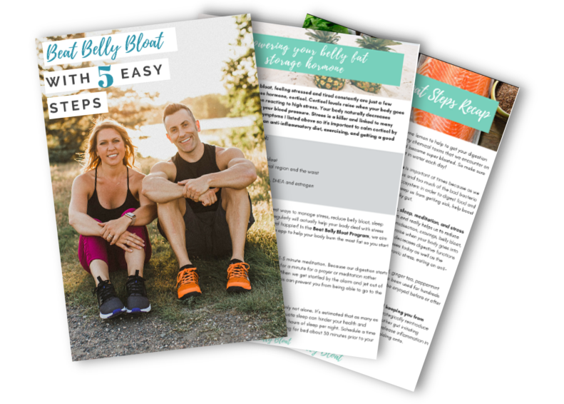 5 Steps to Beat Beat Belly Bloat Guide [FREE] - With This Free Guide You Will Learn: What makes you bloat daily, 5 easy ways you can start de-bloating, how to start balancing your gut health, and improve your ability to lose fat.