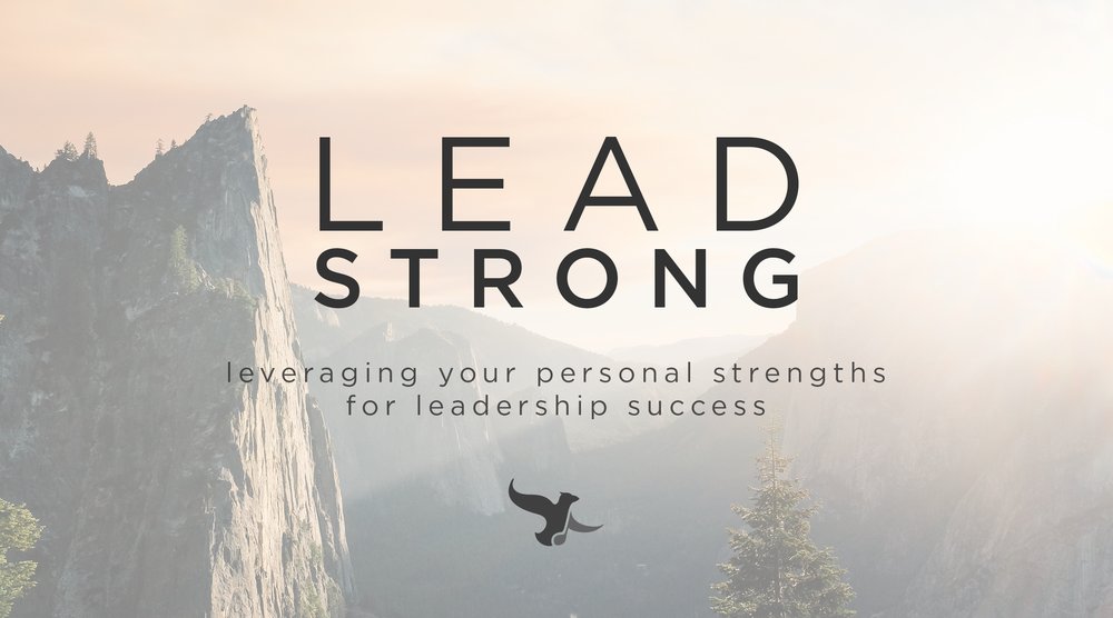 lead strong leveraging your personal strengths for leadership