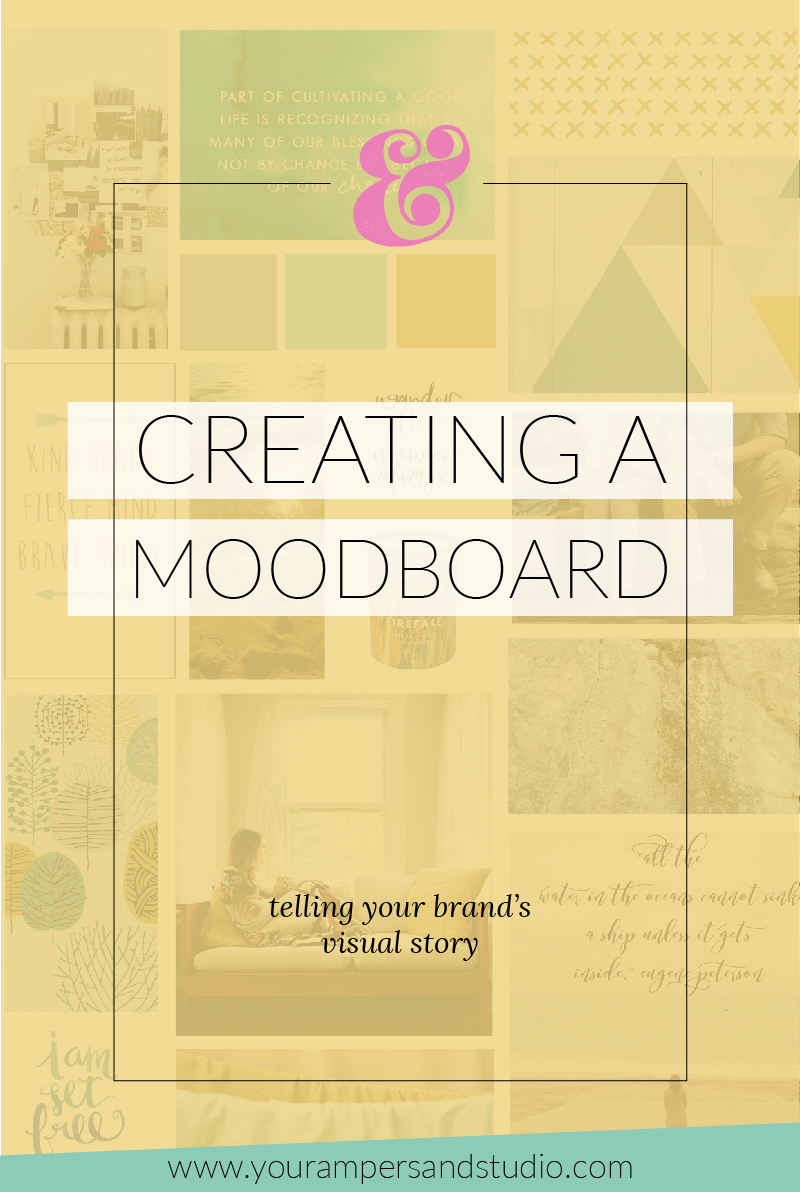 How to create a moodboard for your brand - the first chapter of your brand's visual story. - www.yourampersandstudio.com