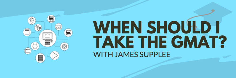 When should you take the GMAT? Should you wait? Should you take it right after you finish undergrad? In this episode, James provides some insight about when to take the GMAT.