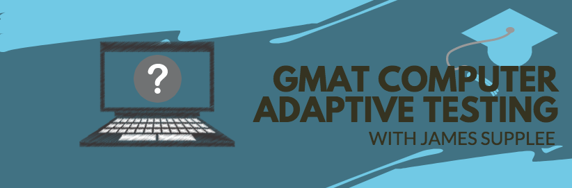 Algorithms? Computer adaptation? Preparing for the GMAT can be a confusing process. James Supplee, the Director of Clayborne Education's GMAT program shares common misconceptions about this computer adaptive test to help you do your best!
