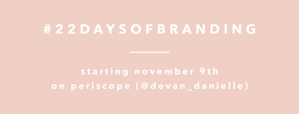 22 Days of Branding November 9th on Periscope