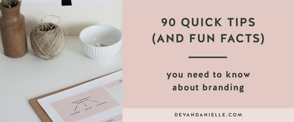 90 Quick Tips and Fun Facts About Branding