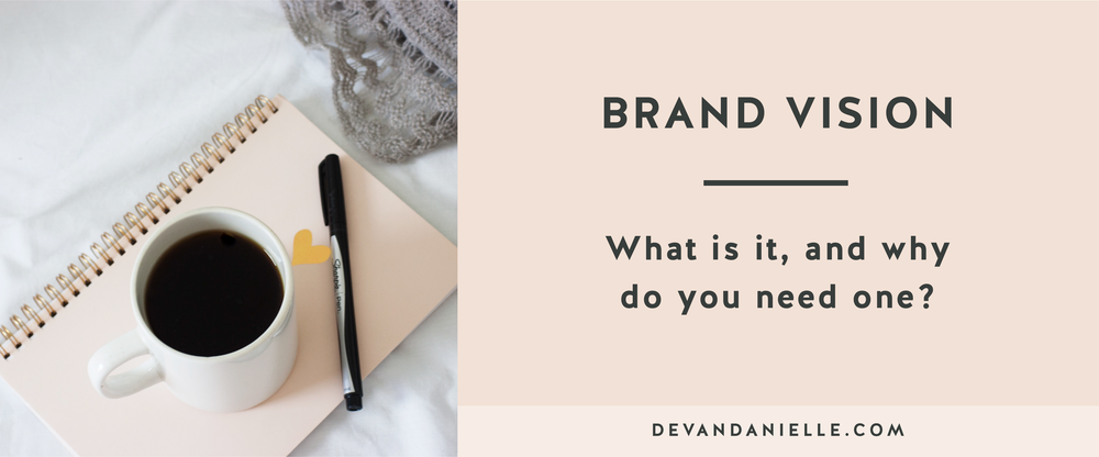 Brand Vision What is it and why do you need one