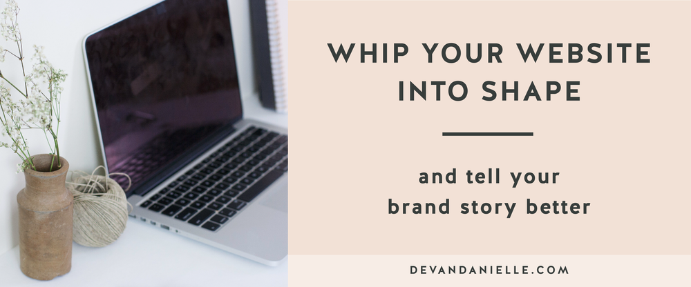 Whip Your Website Into Shape and Tell Your Brand Story Better