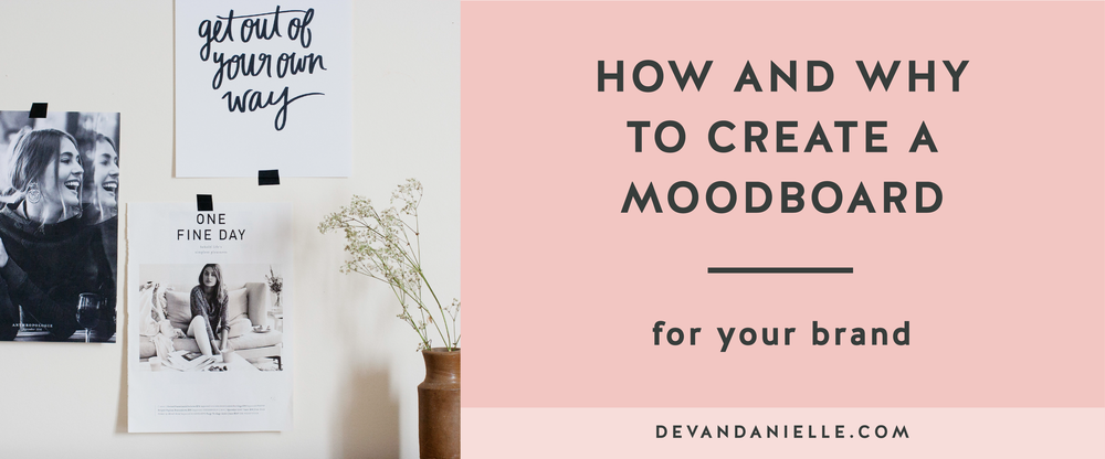 How and Why To Create A Moodboard for Your Brand