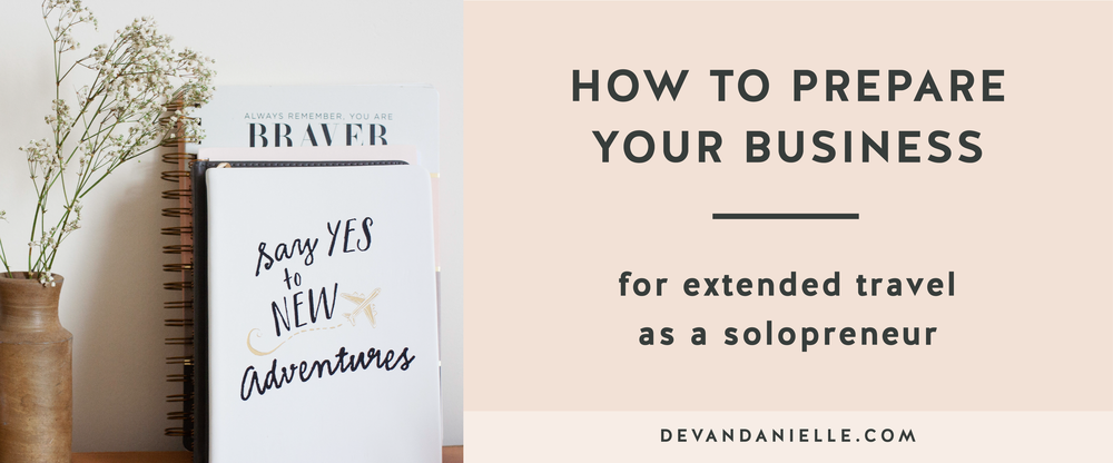 How To Prepare Your Business for Extended Travel as a Solopreneur