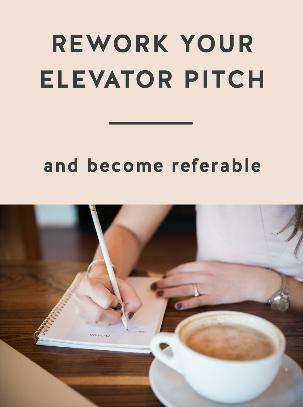 Rework your elevator pitch and Become Referable