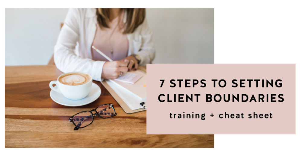 7 steps to setting client boundaries training and cheat sheet